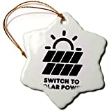 3dRose Carsten Reisinger - Illustrations - Switch to Solar Power Electric Power from The Sun Alternative Energy - 3 inch Snowflake Porcelain Ornament (ORN_294721_1)