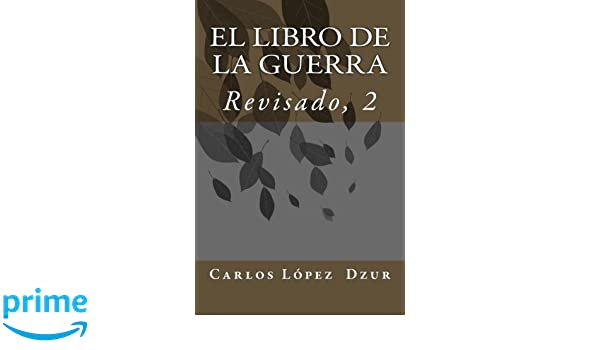 EL LIBRO DE LA GUERRA [Revisado, Vol. 1] (Spanish Edition ...
