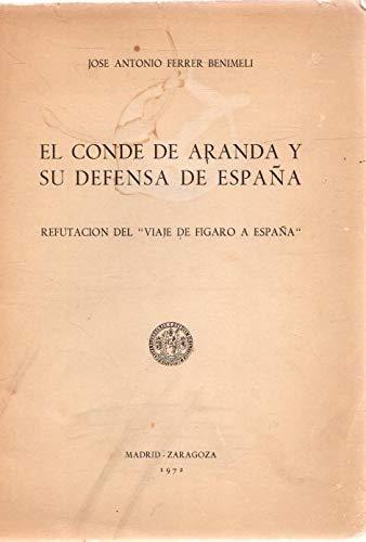 EL CONDE DE ARANDA Y SU DEFENSA DE ESPAÑA. REFUTACIÓN DEL