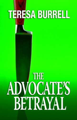 The Advocate's Betrayal (The Advocate Series Book 2) by [Burrell, Teresa]