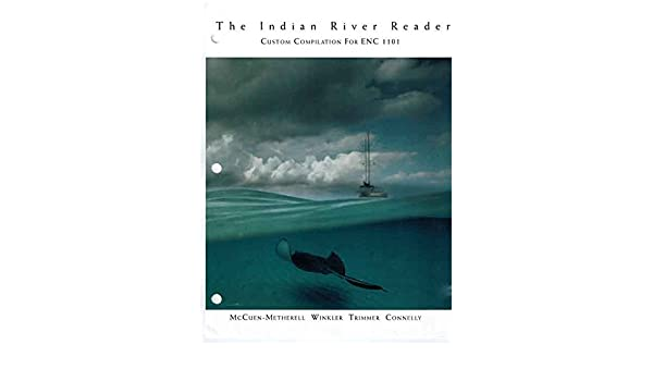 The indian river reader custom compilation for enc 1101 enc1101 the indian river reader custom compilation for enc 1101 enc1101 irsc readings for writers 15th custom jo ray mccuen metherell anthony c winkler fandeluxe Gallery