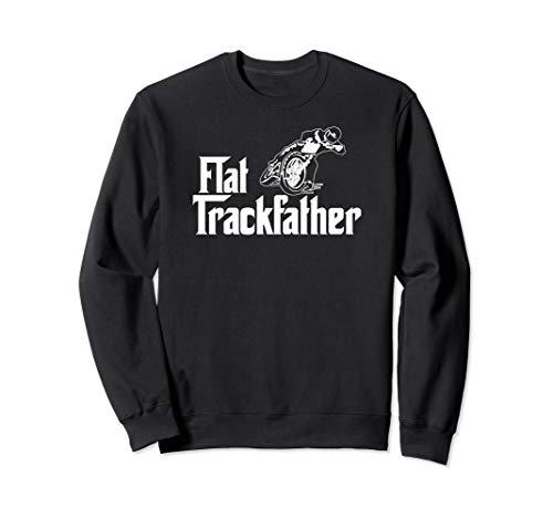 FLAT TRACK FATHER MOTORCYCLE Racing Speedway Sweatshirt