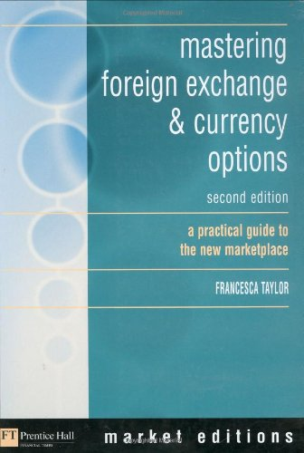Download mastering foreign exchange & currency options: a practical guide to the new marketplace (2nd Edition) Pdf