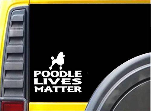 Poodle Lives Matter Sticker k197 6 inch rescue dog decal (Life Poodles)