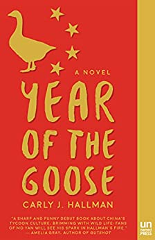 Year of the Goose: A Novel by [Hallman, Carly J.]