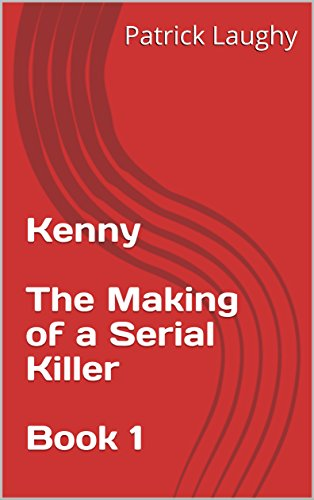 Kenny  The Making of a Serial Killer  Book 1 thumbnail