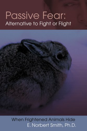 Passive Fear: Alternative to Fight or Flight: When frightened animals hide