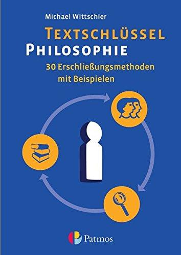 Textschlüssel Philosophie: 30 Erschließungsmethoden mit Beispielen. Arbeitsbuch