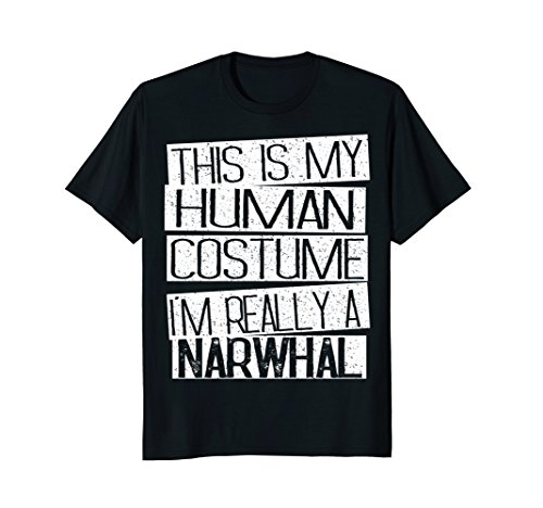 Mens This Is My Human Costume I'm Really A Narwhal T-Shirt Small Black