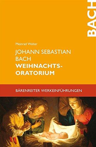 Johann Sebastian Bach. Weihnachtsoratorium (Bärenreiter-Werkeinführungen) Taschenbuch – 6. Oktober 2006 Meinrad Walter 3761815158 Allg. Handbücher Lexika