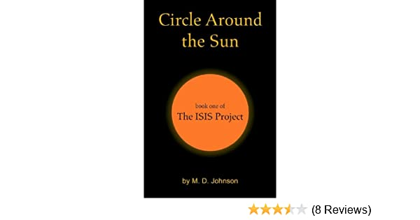 Circle Around the Sun: Book One of the Isis Project