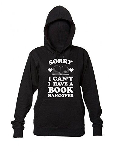 da Have Can't Sorry Cappuccio Hangover Felpa I Book Women's Sweatshirt Donna I Hooded con A ftfn5qpvr