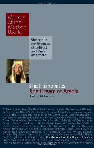 The Hashemites: The Dream of Arabia (Makers of the Modern World)