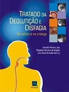 Tratado de Deglutição e Disfagia by Revinter