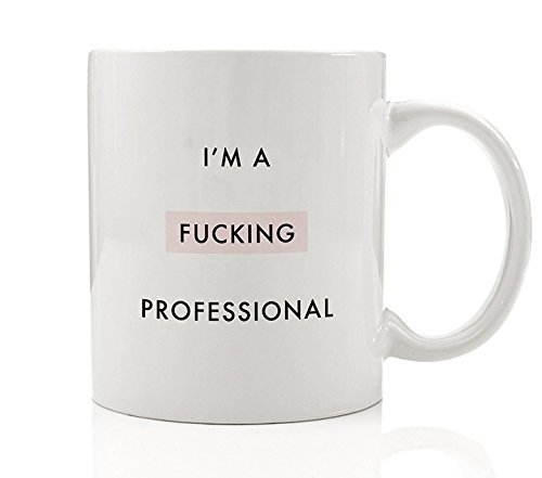 I'm A Fucking Professional Funny Coffee Mug Gift Idea Ironic Freaking Sarcastic Pro Frigging Bossy Hustler Office Work Male Female Man Woman Birthday Christmas - 11oz Ceramic Cup by Digibuddha DM0096 ()