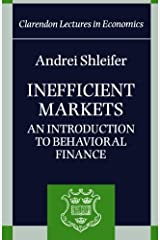 Inefficient Markets: An Introduction to Behavioral Finance (Clarendon Lectures in Economics) Paperback