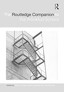 The Routledge Companion to the Frankfurt School (Routledge Philosophy Companions)
