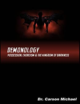 Demonology possession exorcism and the kingdom of darkness demonology possession exorcism and the kingdom of darkness by michael dr fandeluxe Images
