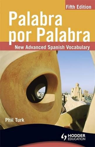 Palabra por Palabra / Verbatim: New Advanced Spanish Vocabulary (Spanish Edition) [Phil Turk] (Tapa Blanda)