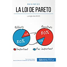 La loi de Pareto: La règle des 80/20 (Gestion & Marketing ( nouvelle édition ) t. 15) (French Edition)