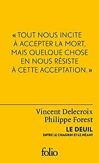 Le deuil : entre le chagrin et le néant, Delecroix, Vincent