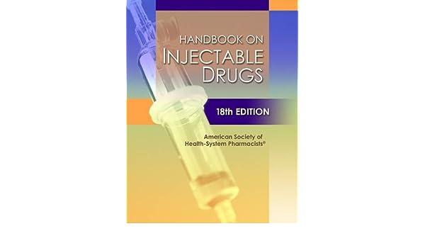 Handbook on Injectable Drugs, 18th Edition: Amazon es