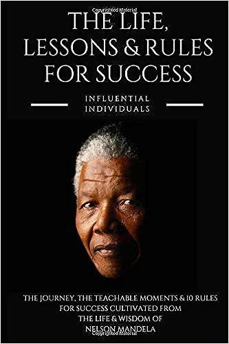 f08aeb3e7 Nelson Mandela: The Life, Lessons & Rules for Success: Amazon.es:  Influential Individuals: Libros en idiomas extranjeros