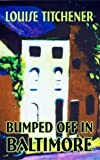 Bumped Off in Baltimore by Louise Titchener front cover