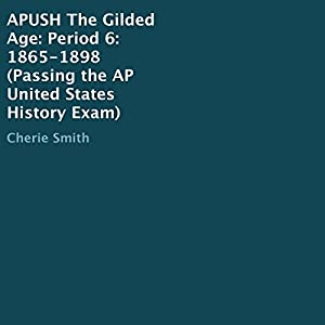 The Gilded Age, Period 6, 1865-1898 Audiobook