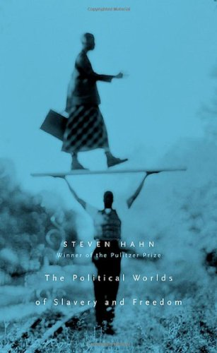 The Political Worlds of Slavery and Freedom (The Nathan I. Huggins Lectures)