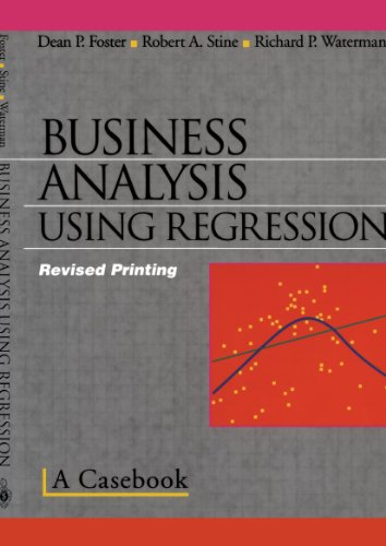 Business Analysis Using Regression: A Casebook