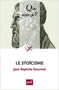 Le stoïcisme (French Edition)