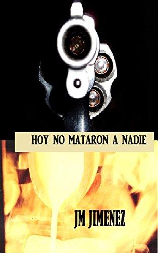 Descargar Libro Dispositivo Anti Atracos: Hoy No Mataron A Nadie Jose Miguel Jimenez Martin