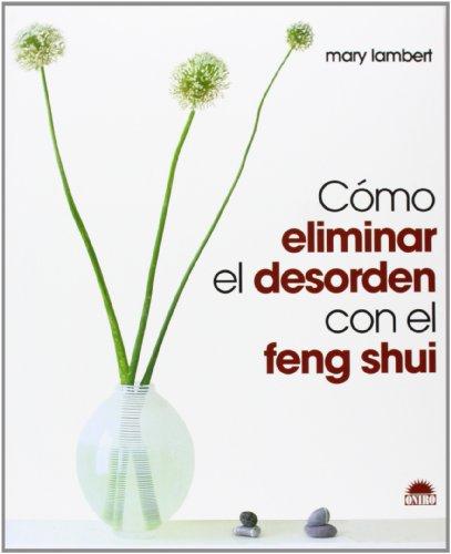 Descargar Libro Cómo Eliminar El Desorden Con El Feng Shui Mary Lambert