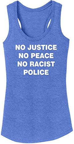 Ladies Tri-Blend Tank Top No Justice No Peace No Racist Police Black Lives Rally Royal Frost S (No Justice No Peace No Racist Police Shirt)