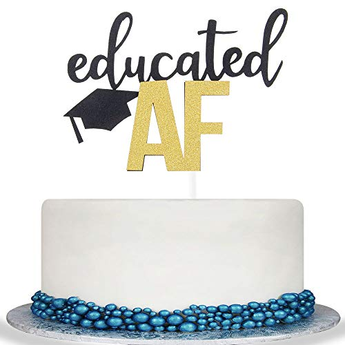 High School Graduation Party Decorations - Educated AF Cake Topper for Class