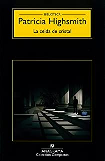 La celda de cristal par Patricia Highsmith