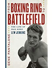 From Boxing Ring to Battlefield: The Life of War Hero Lew Jenkins