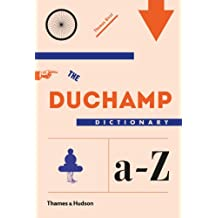 The Duchamp Dictionary: A To Z