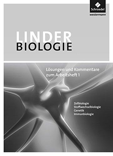 LINDER Biologie SII - Arbeitshefte: Lösungen und Kommentare zum Arbeitsheft 1