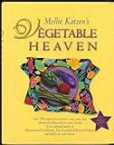 Mollie Katzens Vegetable Heaven 200 Recipes Vegetarian