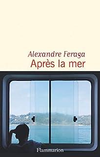 Après la mer, Feraga, Alexandre