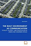 The Built Environment As Communication, David Worth, 3639264975