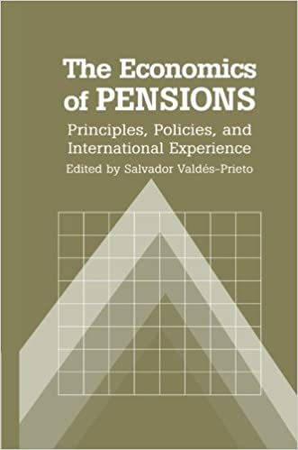 The Economics of Pensions: Principles, Policies, and International Experience