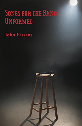 Songs for the Band Unformed by [Passant, John]