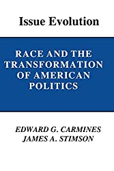 Issue Evolution: Race and the Transformation of American Politics