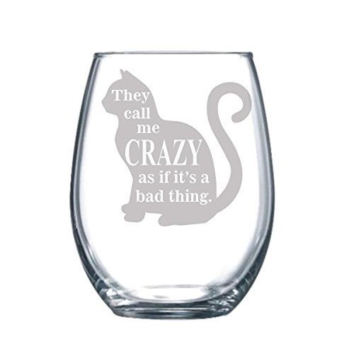 They Call Me Crazy Funny Cat Gift Laser Etched Engraved Wine Glass - 15 oz