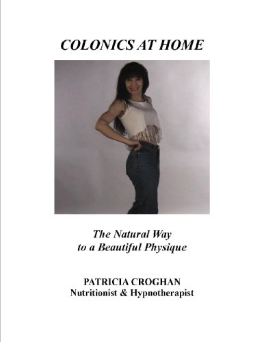 COLONICS AT HOME The Natural Way to a Beautiful Physique