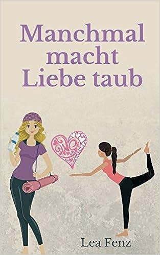 Lea Fenz - Manchmal macht Liebe taub