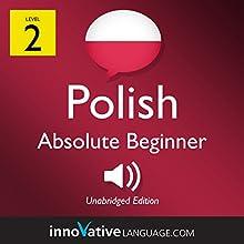 Learn Polish - Level 2: Absolute Beginner Polish: Volume 1: Lessons 1-25 Discours Auteur(s) :  Innovative Language Learning LLC Narrateur(s) :  PolishPod101.com